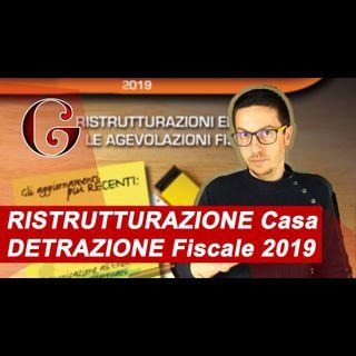 RISTRUTTURAZIONE Casa DETRAZIONE Fiscale 2019