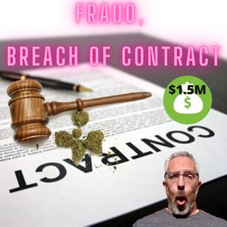 Cannabis Entrepreneur Sues Investor For Fraud, Breach Of Contract