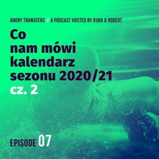 #7 Co mówi nam kalendarz sezonu 2020/21 - Cz.2