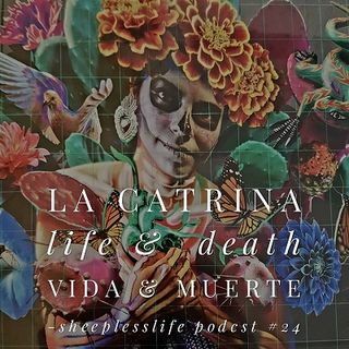 024 La Catrina Life and Death