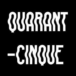 QUARANT-CINQUE