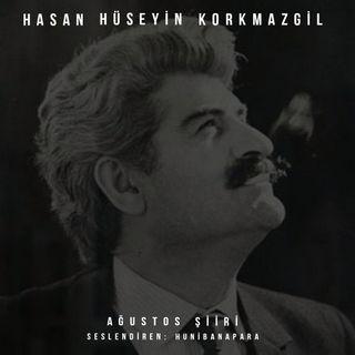 Hasan Hüseyin Korkmazgil- Ağustos Şiiri