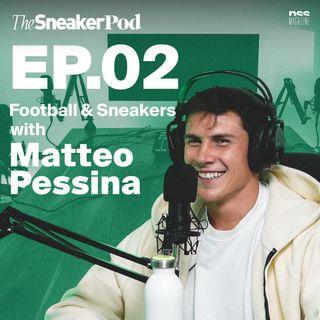 The SneakerPod Ep. 02 - Il rapporto tra calcio e sneaker