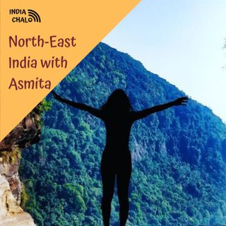 North East India with Asmita Bhattacharya