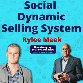 096 | Social Dynamic Selling System | The Dinner Seminar Marketing | Rylee Meek