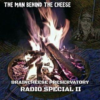 BrainCheese Radio Special: II