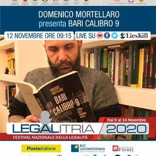 Legalitria 2020 - Bari Calibro 9 - Domenico Mortellaro - del 12112020 ore 915