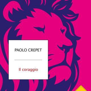 """Paolo Crepet """"Il coraggio"""""""