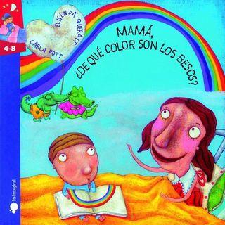 Mamá ¿De que color son los besos, Cuento sobre sentimientos y afectividad
