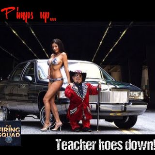 Pimps Up, Teacher Hoes Down