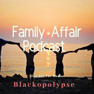 Family Affair E39 New world Order and #Blacklivematter