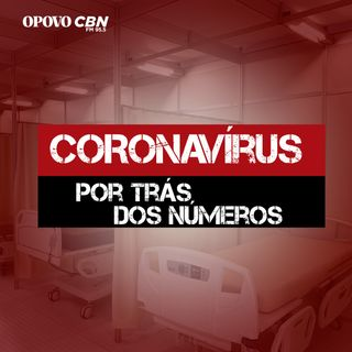 Especial | Coronavírus: por trás dos números
