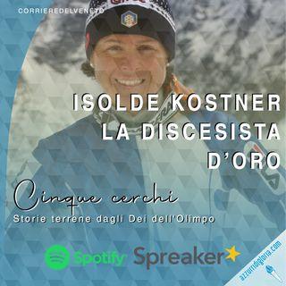 Isolde Kostner - La discesista d'oro