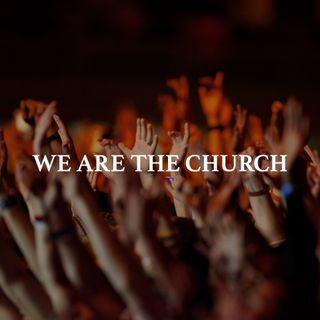 We Are The Church - Pr Andy Yeoh