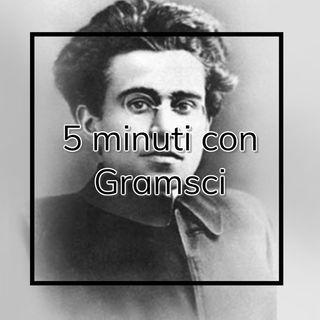 5 minuti con Gramsci