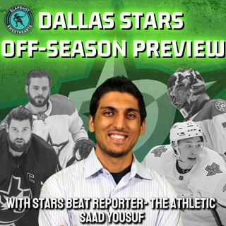 Dallas Stars Off-Season Preview with Saad Yousuf