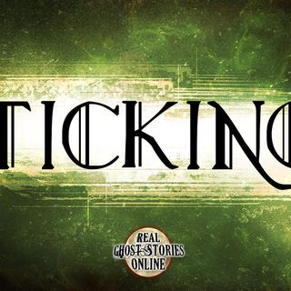 The Ticking | Haunted, Paranormal, Supernatural