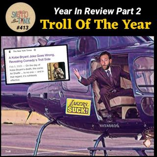 #413: My 2020 Year In Review 2/7 - Troll of the Year