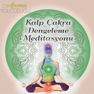 Kalp Çakra Dengeleme Meditasyonu - 4. Çakra