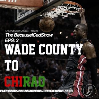 Episode 3 - Wade County to CHIRAQ