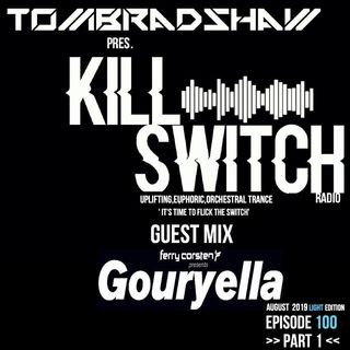 Tom Bradshaw pres. Killswitch 100 pt.1, Guest Mix: Gouryella [August 2019]