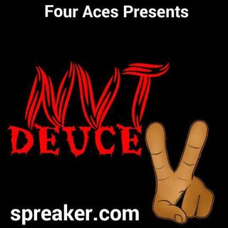NVT DEUCE: THE LATE NIGHT CONSCIOUS EDITION
