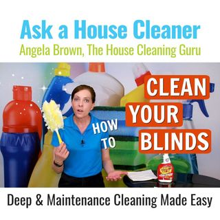 How to Clean Your Blinds (Deep and Maintenance Cleaning)