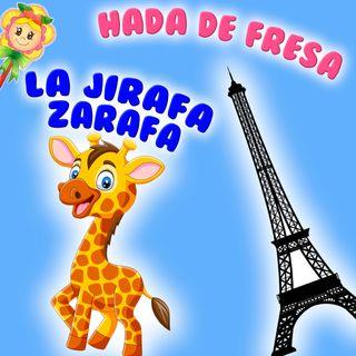 130. La jirafa Zarafa. Cuento sobre la primera jirafa que viajó a Europa. Cuento infantil de Hada de Fresa