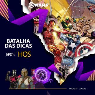 XWARS BATALHA DE DICAS #01 HQs