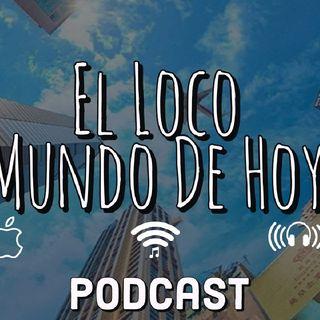 Episodio 5 - El Loco Mundo De Hoy