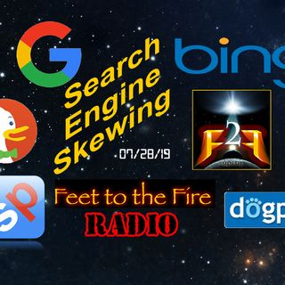 F2F Radio for 190728 Alternate Searches Still Skewed by Google