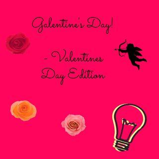 Galentine's Day: Vday Edition