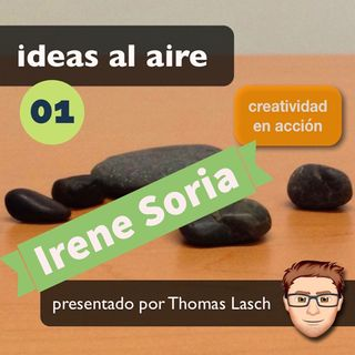 Ideas 001: Irene Soria - Creative Commons