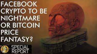 Facebook Crypto - Orwellian Nightmare Or Bitcoin Price Fantasy