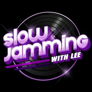 Slow Jamming with Lee 8th Annual Valentine's Day Extravaganza 2021 Edition
