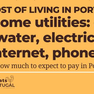 Cost of Living in Portugal: Utilities - gas, electricity, water, internet, mobiles and more