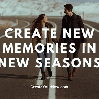 2283 Create New Memories in New Seasons