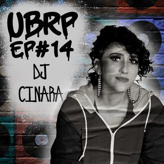 UBRP #14 DJ CINARA