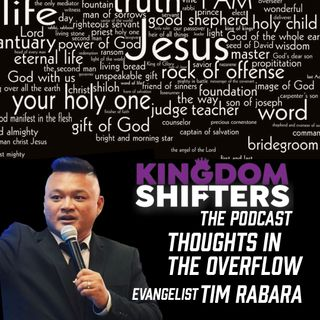 Kingdom Shifters The Podcast : Thoughts In The Overflow   Evangelist Tim Rabara