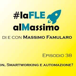 FleAlMassimo – Episodio 38 - Amazon, Smartworking e Automazione