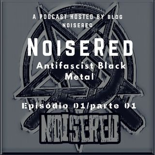 NoiseRed : Antifascist Black Metal Parte 01 de 3