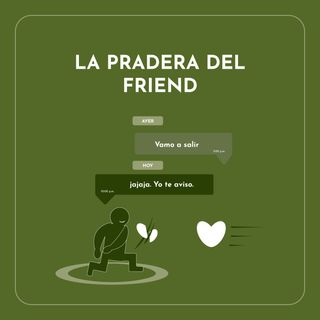 Ep4 la pradera del friend