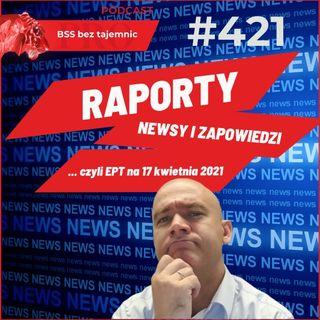 #421 Raporty, Newsy i Zapowiedzi, czyli Ekspresowe Podsumowanie Tygodnia na dzień 17 kwietnia 2021