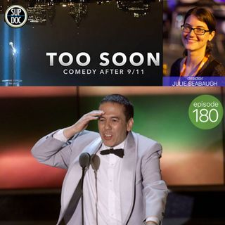 180 - TOO SOON: COMEDY AFTER 9/11 director Julie Seabaugh