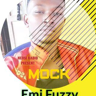 EMI FUZZY - MOCK (Prod. By Fancy Monga)