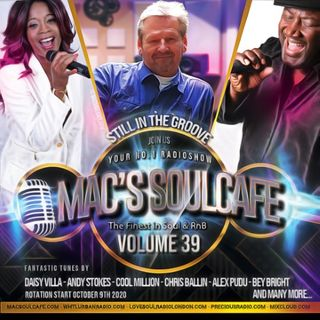 "Mac's SoulCafe Vol.39 10.2020 ""STILL IN THE GROOVE"""