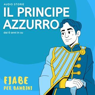 Il principe azzurro - Fiabe per bambini
