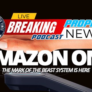 NTEB PROPHECY NEWS PODCAST: Amazon One Contactless Biometric Payment System Uses Your Hand To 'Buy And Sell' Like In Revelation 13