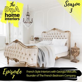 French Style Interiors with Georgia Metcalfe, founder of The French Bedroom Company