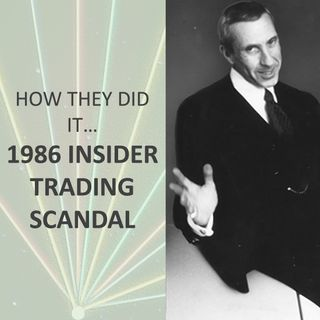 How they did it... 1986 Insider Trading Scandal